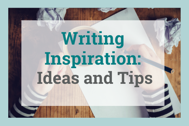 How to Find Inspiration When It Won't Find You