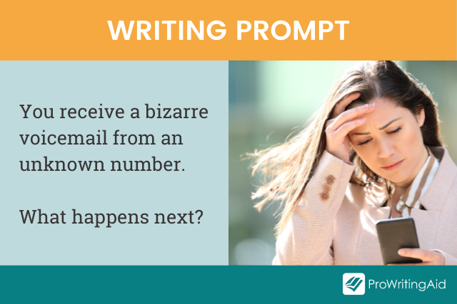 writing prompt: receiving a bizarre voicemail