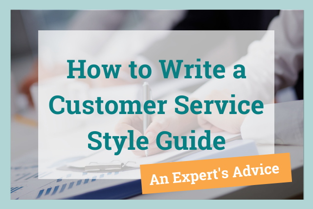 A Customer Service Expert's Advice: How to Write a Style Guide