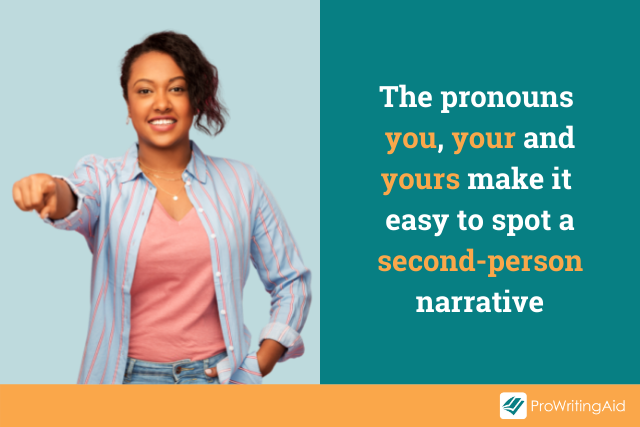 the narrative pronouns you, your and yours indicate the second person