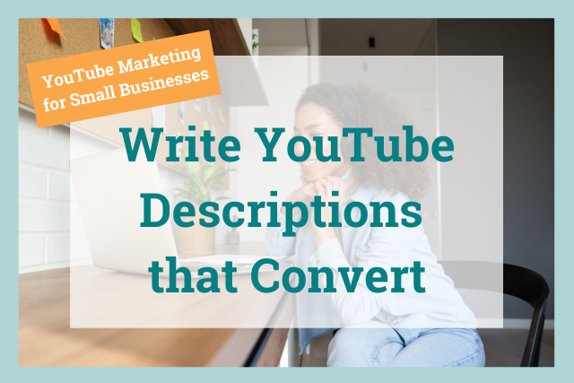 How to Write Effective YouTube Descriptions that Convert